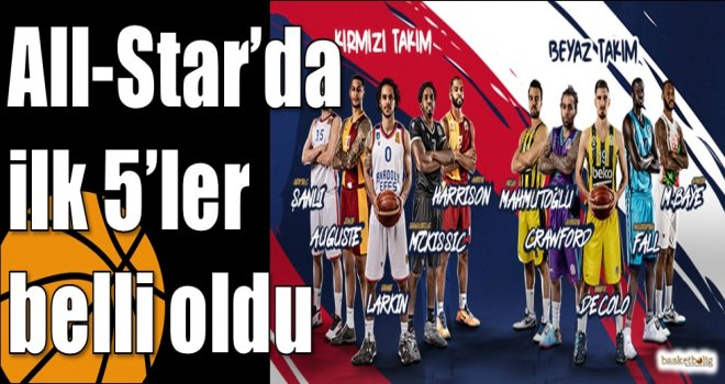 All-Star'da ilk 5'ler belli oldu