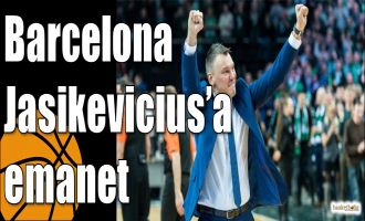 Barcelona Jasikevicius'a emanet